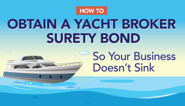 How to Obtain a Yacht Broker Surety Bond So Your Business Doesn't Sink [Infographic]